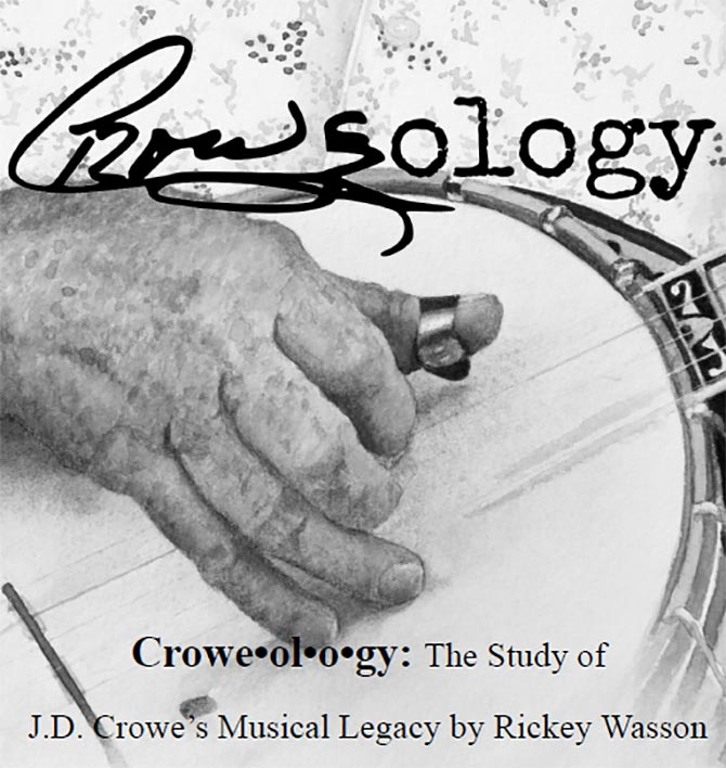 Croweology - The Study of J.D. Crowe's Musical Legacy by Rickey Wasson