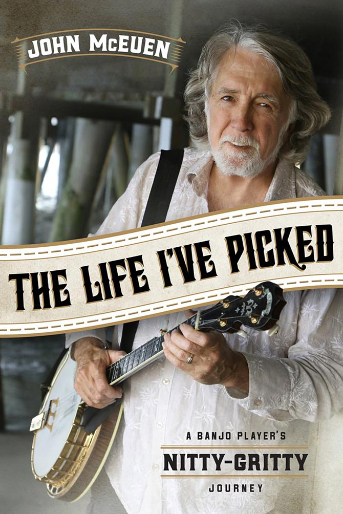 The Life I've Picked: A Banjo Player's Nitty Gritty Journey