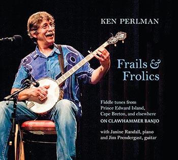Ken Perlman - Frails & Frolics