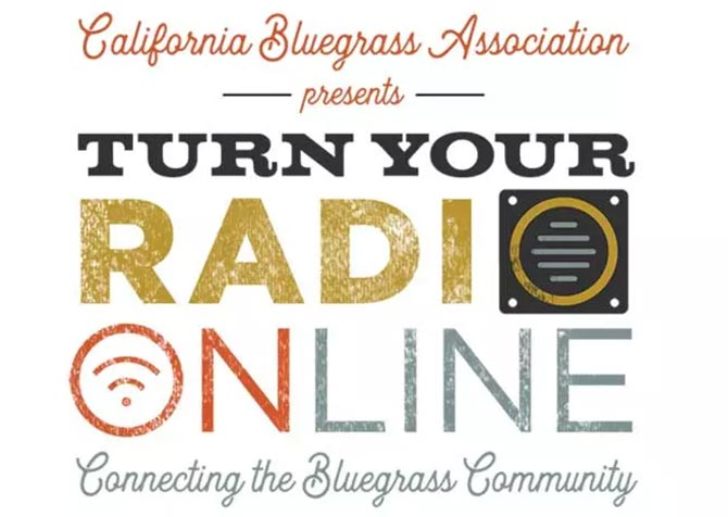California Bluegrass Association Announces Turn Your Radio OnLINE webcast series