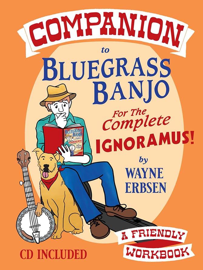 Companion to Bluegrass Banjo for the Complete Ignoramus