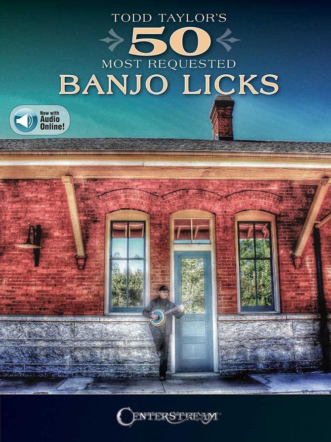 Todd Taylor's 50 Most Requested Banjo Licks