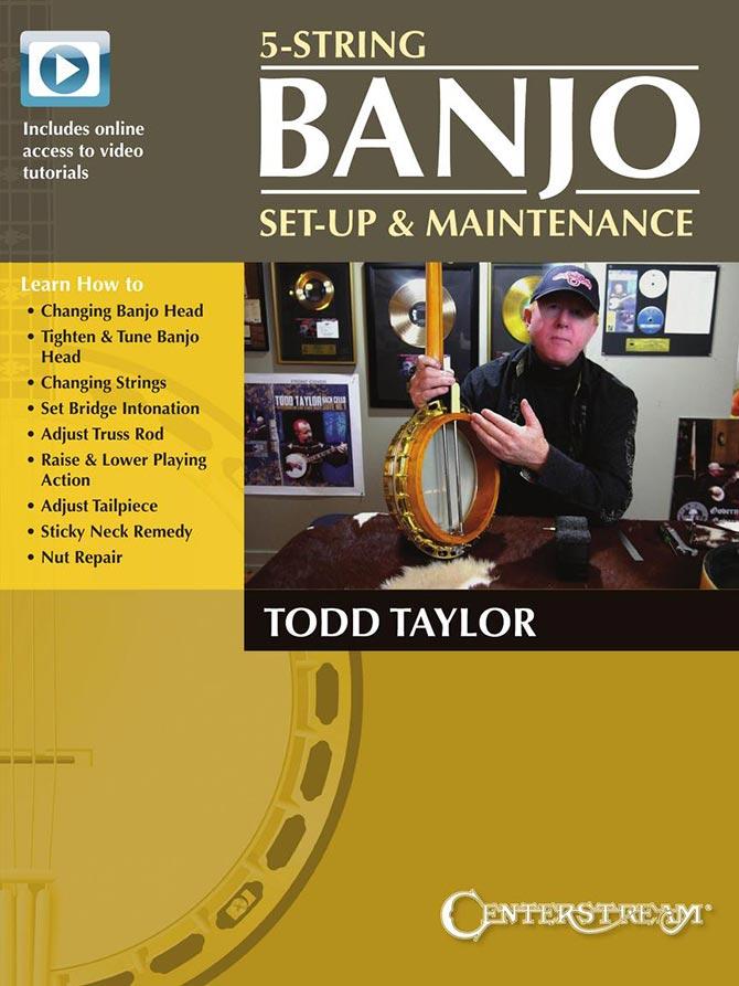 5-String Banjo Setup & Maintenance by Todd Taylor