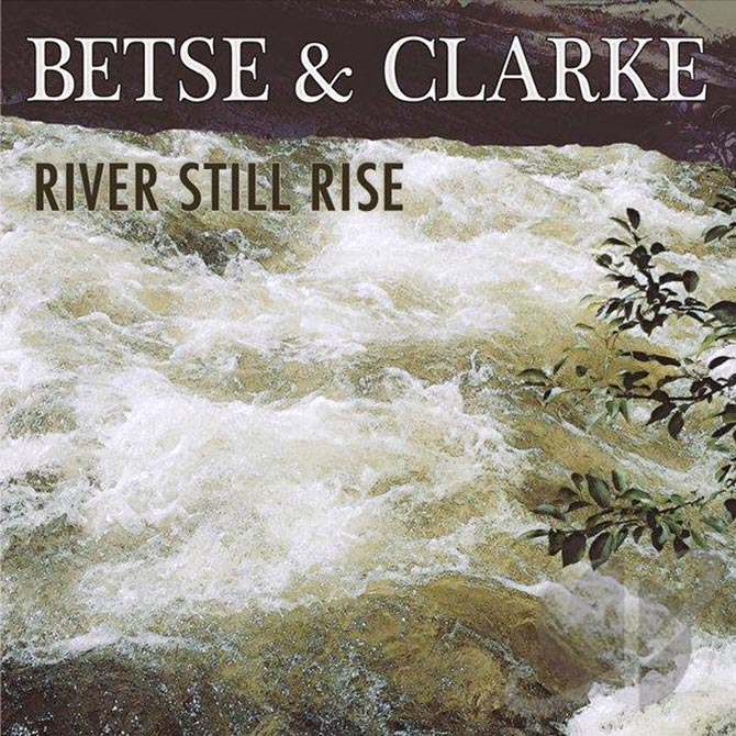 Betse & Clarke - River Still Rise
