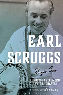 Earl Scruggs: Banjo Icon. Roots of American Music: Folk, Americana, Blues, and Country